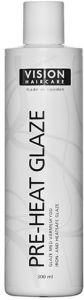 Vision Haircare Pre-Heat Glaze (300mL)